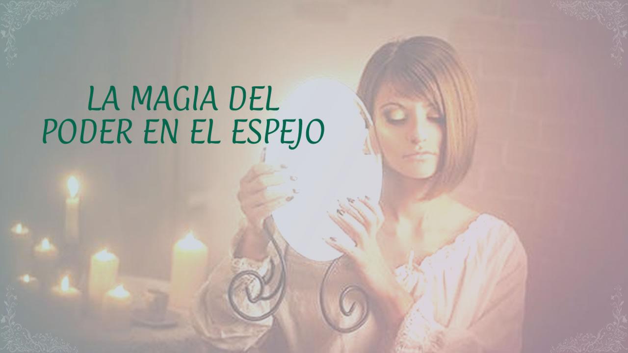 LA MAGIA DEL PODER EN EL ESPEJO